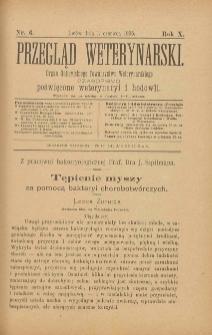 Przegląd Weterynarski : organ Galicyjskiego Towarzystwa Weterynarskiego : czasopismo poświęcone weterynaryi i hodowli, 1895 R. 10, nr 6
