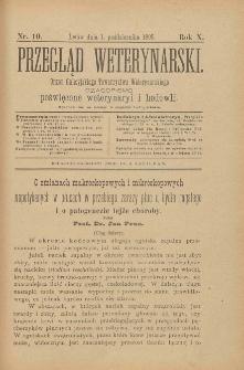 Przegląd Weterynarski : organ Galicyjskiego Towarzystwa Weterynarskiego : czasopismo poświęcone weterynaryi i hodowli, 1895 R. 10, nr 10