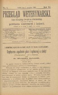 Przegląd Weterynarski : organ Galicyjskiego Towarzystwa Weterynarskiego : czasopismo poświęcone weterynaryi i hodowli, 1896 R. 11, nr 8