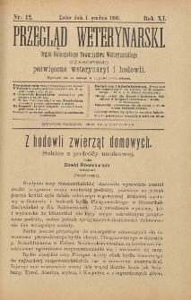 Przegląd Weterynarski : organ Galicyjskiego Towarzystwa Weterynarskiego : czasopismo poświęcone weterynaryi i hodowli, 1896 R. 11, nr 12