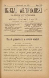 Przegląd Weterynarski : organ Galicyjskiego Towarzystwa Weterynarskiego : czasopismo poświęcone weterynaryi i hodowli, 1897 R. 12, nr 7