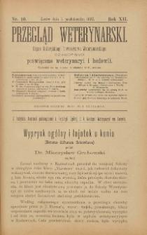 Przegląd Weterynarski : organ Galicyjskiego Towarzystwa Weterynarskiego : czasopismo poświęcone weterynaryi i hodowli, 1897 R. 12, nr 10