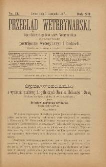 Przegląd Weterynarski : organ Galicyjskiego Towarzystwa Weterynarskiego : czasopismo poświęcone weterynaryi i hodowli, 1897 R. 12, nr 11