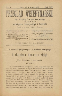 Przegląd Weterynarski : organ Galicyjskiego Towarzystwa Weterynarskiego : czasopismo poświęcone weterynaryi i hodowli, 1898 R. 13, nr 1