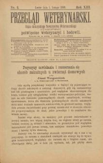 Przegląd Weterynarski : organ Galicyjskiego Towarzystwa Weterynarskiego : czasopismo poświęcone weterynaryi i hodowli, 1898 R. 13, nr 2
