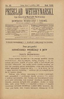 Przegląd Weterynarski : organ Galicyjskiego Towarzystwa Weterynarskiego : czasopismo poświęcone weterynaryi i hodowli, 1898 R. 13, nr 12