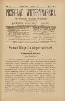 Przegląd Weterynarski : organ Galicyjskiego Towarzystwa Weterynarskiego : czasopismo poświęcone weterynaryi i hodowli, 1900 R. 15, nr 3