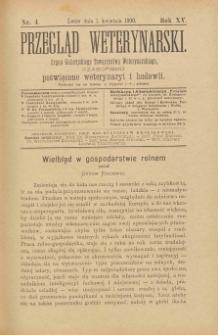 Przegląd Weterynarski : organ Galicyjskiego Towarzystwa Weterynarskiego : czasopismo poświęcone weterynaryi i hodowli, 1900 R. 15, nr 4