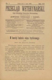 Przegląd Weterynarski : organ Galicyjskiego Towarzystwa Weterynarskiego : czasopismo poświęcone weterynaryi i hodowli, 1900 R. 15, nr 7