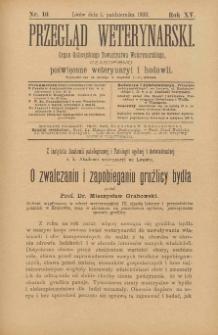 Przegląd Weterynarski : organ Galicyjskiego Towarzystwa Weterynarskiego : czasopismo poświęcone weterynaryi i hodowli, 1900 R. 15, nr 10
