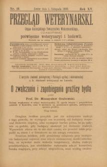 Przegląd Weterynarski : organ Galicyjskiego Towarzystwa Weterynarskiego : czasopismo poświęcone weterynaryi i hodowli, 1900 R. 15, nr 11