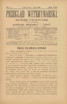 Przegląd Weterynarski : organ Galicyjskiego Towarzystwa Weterynarskiego : czasopismo poświęcone weterynaryi i hodowli, 1901 R. 16, nr 7