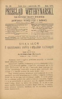Przegląd Weterynarski : organ Galicyjskiego Towarzystwa Weterynarskiego : czasopismo poświęcone weterynaryi i hodowli, 1901 R. 16, nr 10