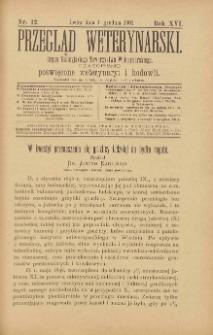 Przegląd Weterynarski : organ Galicyjskiego Towarzystwa Weterynarskiego : czasopismo poświęcone weterynaryi i hodowli, 1901 R. 16, nr 12