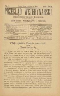 Przegląd Weterynarski : organ Galicyjskiego Towarzystwa Weterynarskiego : czasopismo poświęcone weterynaryi i hodowli, 1902 R. 17, nr 1
