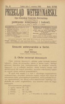 Przegląd Weterynarski : organ Galicyjskiego Towarzystwa Weterynarskiego : czasopismo poświęcone weterynaryi i hodowli, 1902 R. 17, nr 6