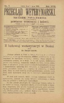Przegląd Weterynarski : organ Galicyjskiego Towarzystwa Weterynarskiego : czasopismo poświęcone weterynaryi i hodowli, 1902 R. 17, nr 7