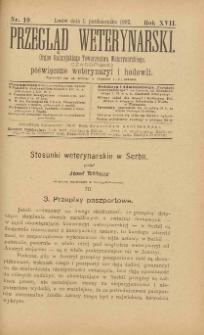 Przegląd Weterynarski : organ Galicyjskiego Towarzystwa Weterynarskiego : czasopismo poświęcone weterynaryi i hodowli, 1902 R. 17, nr 10