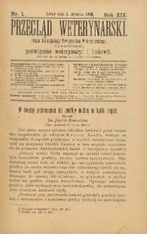 Przegląd Weterynarski : organ Galicyjskiego Towarzystwa Weterynarskiego : czasopismo poświęcone weterynaryi i hodowli, 1904 R. 19, nr 1