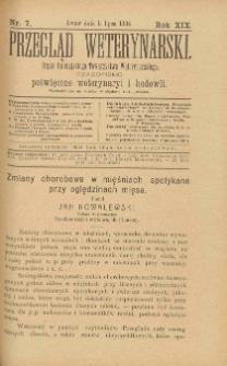 Przegląd Weterynarski : organ Galicyjskiego Towarzystwa Weterynarskiego : czasopismo poświęcone weterynaryi i hodowli, 1904 R. 19, nr 7