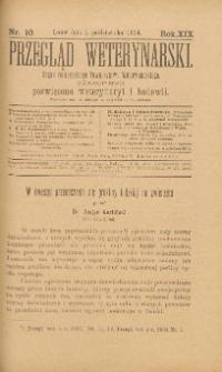 Przegląd Weterynarski : organ Galicyjskiego Towarzystwa Weterynarskiego : czasopismo poświęcone weterynaryi i hodowli, 1904 R. 19, nr 10