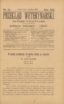 Przegląd Weterynarski : organ Galicyjskiego Towarzystwa Weterynarskiego : czasopismo poświęcone weterynaryi i hodowli, 1904 R. 19, nr 12
