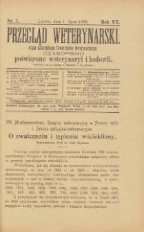 Przegląd Weterynarski : organ Galicyjskiego Towarzystwa Weterynarskiego : czasopismo poświęcone weterynaryi i hodowli, 1905 R. 20, nr 7
