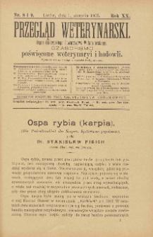 Przegląd Weterynarski : organ Galicyjskiego Towarzystwa Weterynarskiego : czasopismo poświęcone weterynaryi i hodowli, 1905 R. 20, nr 8 i 9