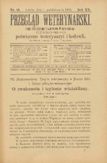 Przegląd Weterynarski : organ Galicyjskiego Towarzystwa Weterynarskiego : czasopismo poświęcone weterynaryi i hodowli, 1905 R. 20, nr 10