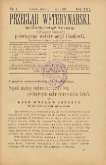 Przegląd Weterynarski : organ Galicyjskiego Towarzystwa Weterynarskiego : czasopismo poświęcone weterynaryi i hodowli, 1906 R. 21, nr 2