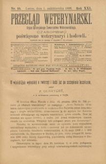 Przegląd Weterynarski : organ Galicyjskiego Towarzystwa Weterynarskiego : czasopismo poświęcone weterynaryi i hodowli, 1906 R. 21, nr 10