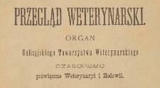 Przegląd Weterynarski : organ Galicyjskiego Towarzystwa Weterynarskiego : czasopismo poświęcone weterynaryi i hodowli, 1908 R. 23, Spis treści i indeksy