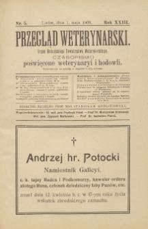 Przegląd Weterynarski : organ Galicyjskiego Towarzystwa Weterynarskiego : czasopismo poświęcone weterynaryi i hodowli, 1908 R. 23, nr 5