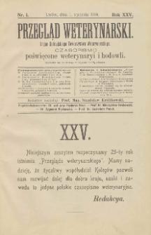 Przegląd Weterynarski : organ Galicyjskiego Towarzystwa Weterynarskiego : czasopismo poświęcone weterynaryi i hodowli, 1910 R. 25, nr 1