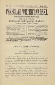 Przegląd Weterynarski : organ Galicyjskiego Towarzystwa Weterynarskiego : czasopismo poświęcone weterynaryi i hodowli, 1910 R. 25, nr 10