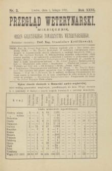 Przegląd Weterynarski : miesięcznik : organ Galicyjskiego Towarzystwa Weterynarskiego, 1911 R. 26, nr 2