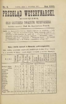 Przegląd Weterynarski : miesięcznik : organ Galicyjskiego Towarzystwa Weterynarskiego, 1911 R. 26, nr 9