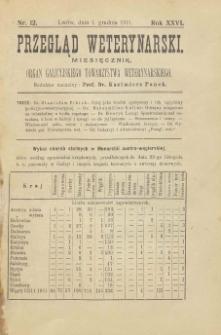 Przegląd Weterynarski : miesięcznik : organ Galicyjskiego Towarzystwa Weterynarskiego, 1911 R. 26, nr 12