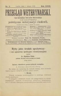 Przegląd Weterynarski : organ Galicyjskiego Towarzystwa Weterynarskiego : czasopismo poświęcone weterynaryi i hodowli, 1912 R. 27, nr 2