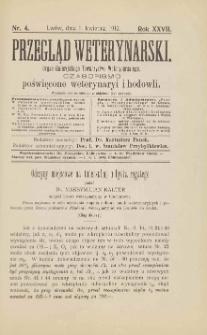 Przegląd Weterynarski : organ Galicyjskiego Towarzystwa Weterynarskiego : czasopismo poświęcone weterynaryi i hodowli, 1912 R. 27, nr 4