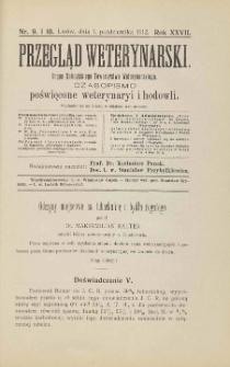 Przegląd Weterynarski : organ Galicyjskiego Towarzystwa Weterynarskiego : czasopismo poświęcone weterynaryi i hodowli, 1912 R. 27, nr 9 i 10
