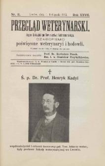 Przegląd Weterynarski : organ Galicyjskiego Towarzystwa Weterynarskiego : czasopismo poświęcone weterynaryi i hodowli, 1912 R. 27, nr 11
