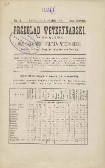 Przegląd Weterynarski : miesięcznik : organ Galicyjskiego Towarzystwa Weterynarskiego, 1913 R. 28, nr 4