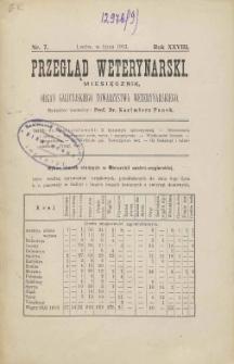 Przegląd Weterynarski : miesięcznik : organ Galicyjskiego Towarzystwa Weterynarskiego, 1913 R. 28, nr 7