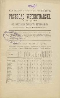 Przegląd Weterynarski : miesięcznik : organ Galicyjskiego Towarzystwa Weterynarskiego, 1913 R. 28, nr 8 i 9