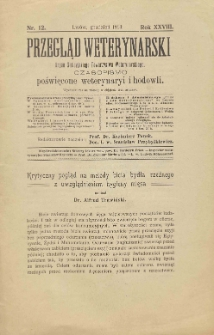 Przegląd Weterynarski : organ Galicyjskiego Towarzystwa Weterynarskiego : czasopismo poświęcone weterynaryi i hodowli, 1913 R. 28, nr 12