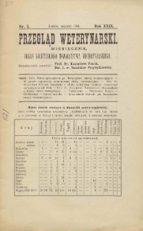 Przegląd Weterynarski : miesięcznik : organ Galicyjskiego Towarzystwa Weterynarskiego, 1914 R. 29, nr 3