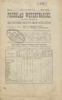 Przegląd Weterynarski : miesięcznik : organ Galicyjskiego Towarzystwa Weterynarskiego, 1914 R. 29, nr 4