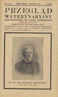 Przegląd Weterynaryjny : organ Małopolskiego Towarzystwa Lekarzy Weterynaryjnych : miesięcznik poświęcony medycynie weterynaryjnej, 1924 R. 37, nr 3-4
