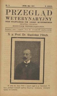Przegląd Weterynaryjny : organ Małopolskiego Towarzystwa Lekarzy Weterynaryjnych : miesięcznik poświęcony medycynie weterynaryjnej, 1924 R. 37, nr 5